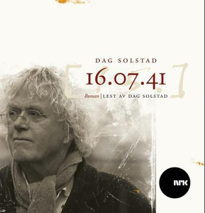 16.07.41 (lydbok) av Dag Solstad, NRK