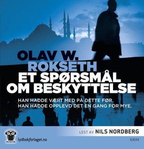 Et spørsmål om beskyttelse (lydbok) av Olav W