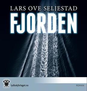Fjorden (lydbok) av Lars Ove Seljestad