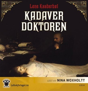 Kadaverdoktoren (lydbok) av Lene Kaaberbøl