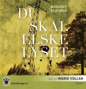 Du skal elske lyset (lydbok) av Margaret Skje
