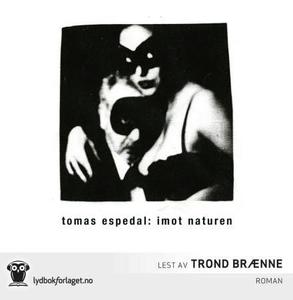 Imot naturen (lydbok) av Tomas Espedal