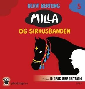 Milla og sirkusbanden (lydbok) av Berit Bertl