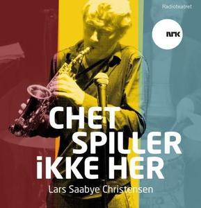 Chet spiller ikke her (lydbok) av Lars Saabye
