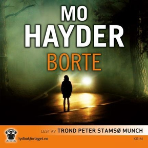 Borte (lydbok) av Mo Hayder