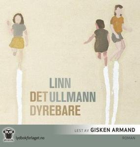 Det dyrebare (lydbok) av Linn Ullmann