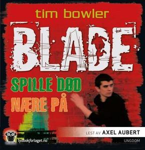 Spille død ; Nære på (lydbok) av Tim Bowler