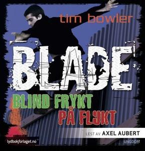 På flukt ; Blind frykt (lydbok) av Tim Bowler