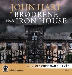 Brødrene fra Iron House (lydbok) av John Hart