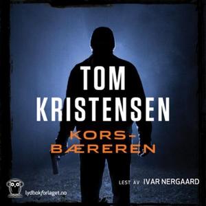 Korsbæreren (lydbok) av Tom Kristensen