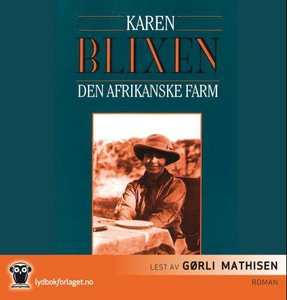 Den afrikanske farm (lydbok) av Karen Blixen