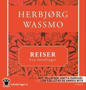 Reiser (lydbok) av Herbjørg Wassmo