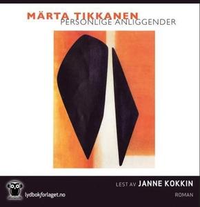 Personlige anliggender (lydbok) av Märta Tikk