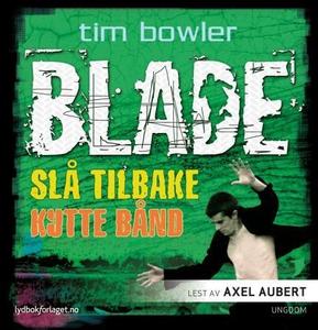 Slå tilbake ; Kutte bånd (lydbok) av Tim Bowl