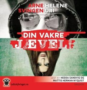 Din vakre jævel! (lydbok) av Arne Svingen, He