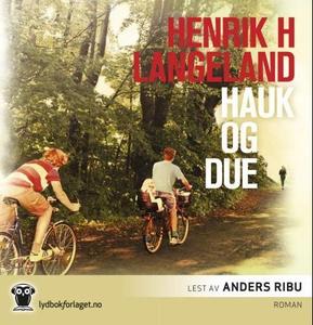Hauk og due (lydbok) av Henrik H. Langeland
