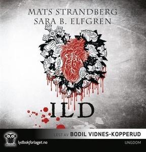 Ild (lydbok) av Mats Strandberg, Sara B. Elfg