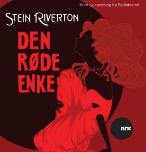 Den røde enke (lydbok) av Stein Riverton, NRK
