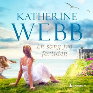 En sang fra fortiden (lydbok) av Katherine We