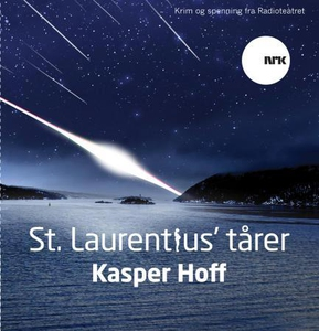 St. Laurentius' tårer (lydbok) av Kasper Hoff