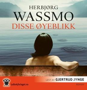 Disse øyeblikk (lydbok) av Herbjørg Wassmo