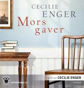 Mors gaver (lydbok) av Cecilie Enger