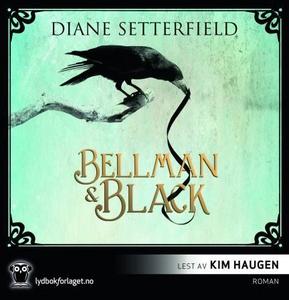 Bellman & Black (lydbok) av Diane Setterfield