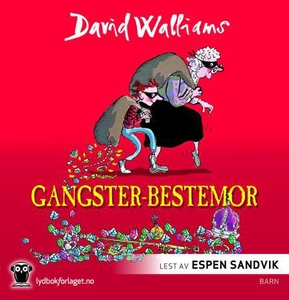 Gangster-bestemor (lydbok) av David Walliams