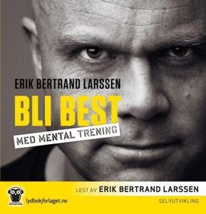 Bli best med mental trening (lydbok) av Erik