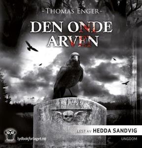 Den onde arven (lydbok) av Thomas Enger