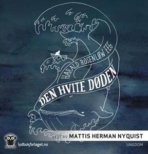 Den hvite døden (lydbok) av Harald Rosenløw E