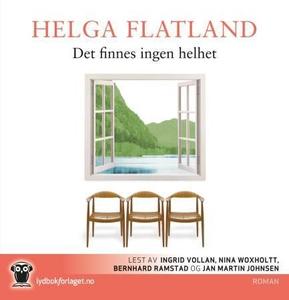Det finnes ingen helhet (lydbok) av Helga Fla