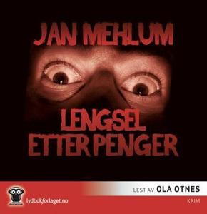 Lengsel etter penger (lydbok) av Jan Mehlum
