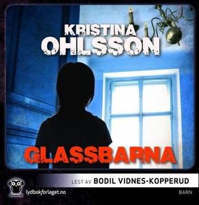 Glassbarna (lydbok) av Kristina Ohlsson