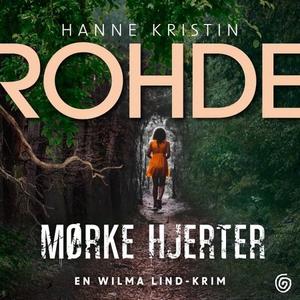 Mørke hjerter (lydbok) av Hanne Kristin Rohde