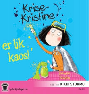Krise-Kristine er lik kaos (lydbok) av Joanna