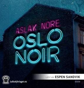 Oslo noir (lydbok) av Aslak Nore