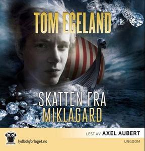 Skatten fra Miklagard (lydbok) av Tom Egeland