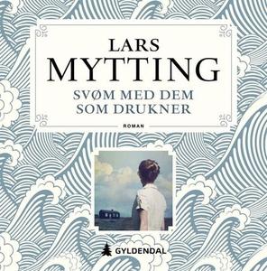Svøm med dem som drukner (lydbok) av Lars Myt