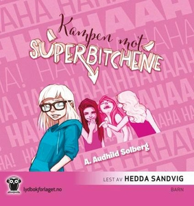 Kampen mot superbitchene (lydbok) av A. Audhi