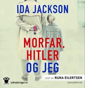 Morfar, Hitler og jeg (lydbok) av Ida Jackson
