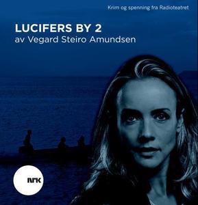 Lucifers by 2 (lydbok) av Vegard Steiro Amund