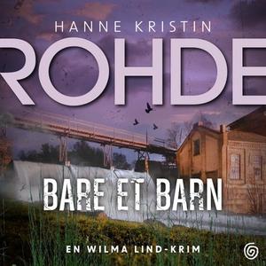 Bare et barn (lydbok) av Hanne Kristin Rohde