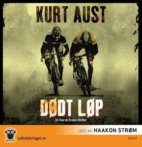 Dødt løp (lydbok) av Kurt Aust