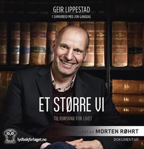 Et større vi (lydbok) av Geir Lippestad