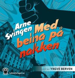 Med beina på nakken (lydbok) av Arne Svingen