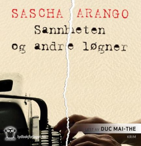 Sannheten og andre løgner (lydbok) av Sascha