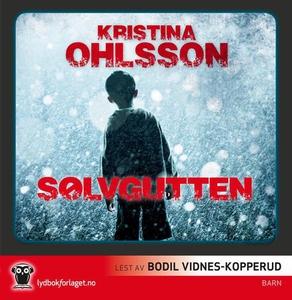Sølvgutten (lydbok) av Kristina Ohlsson