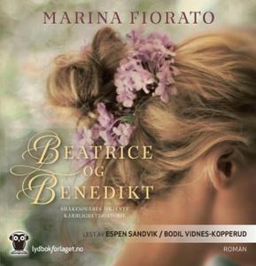 Beatrice og Benedikt (lydbok) av Marina Fiora