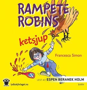 Rampete Robins ketsjup (lydbok) av Francesca